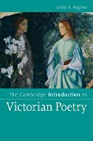 The Cambridge Introduction to Victorian Poetry