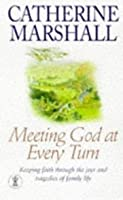 Meeting God At Every Turn