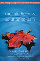 Mindfulness Based Stress Reduction for Chronic Pain: Proven Techniques for Pain Relief