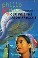 Our Friends From Frolix 8