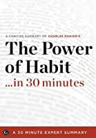 The Power of Habit ...in 30 Minutes