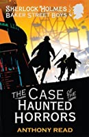 The Case of the Haunted Horrors (Baker Street Boys, #6)