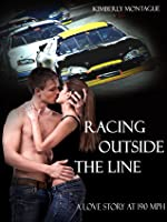 Racing Outside the Line (A Love Story at 190 mph #1)