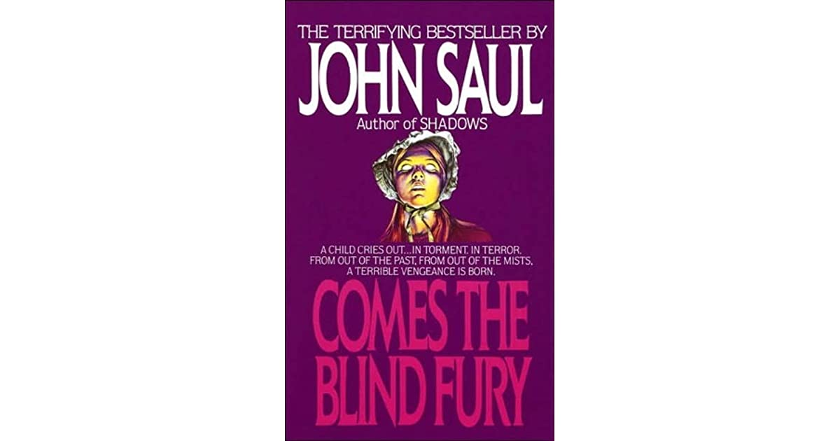 a summary of comes the blind fury a novel by john saul Comes the blind fury a novel a novel by john saul by john saul by john saul by john saul category: suspense & thriller | paranormal fiction about comes the blind.