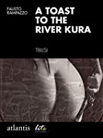 A toast to the river Kura