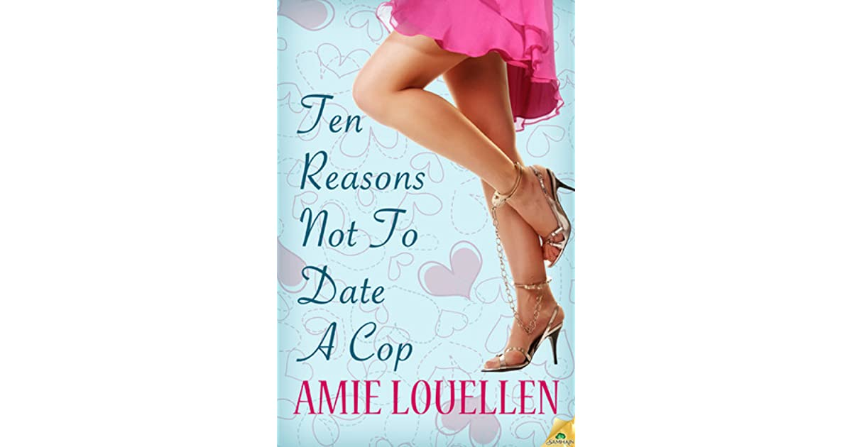 Reasons Not To Date A Cop