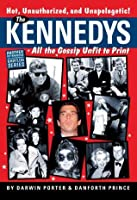 The Kennedys: All the Gossip Unfit for Print (Babylon Series)