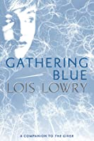Gathering Blue (The Giver Quartet, #2)