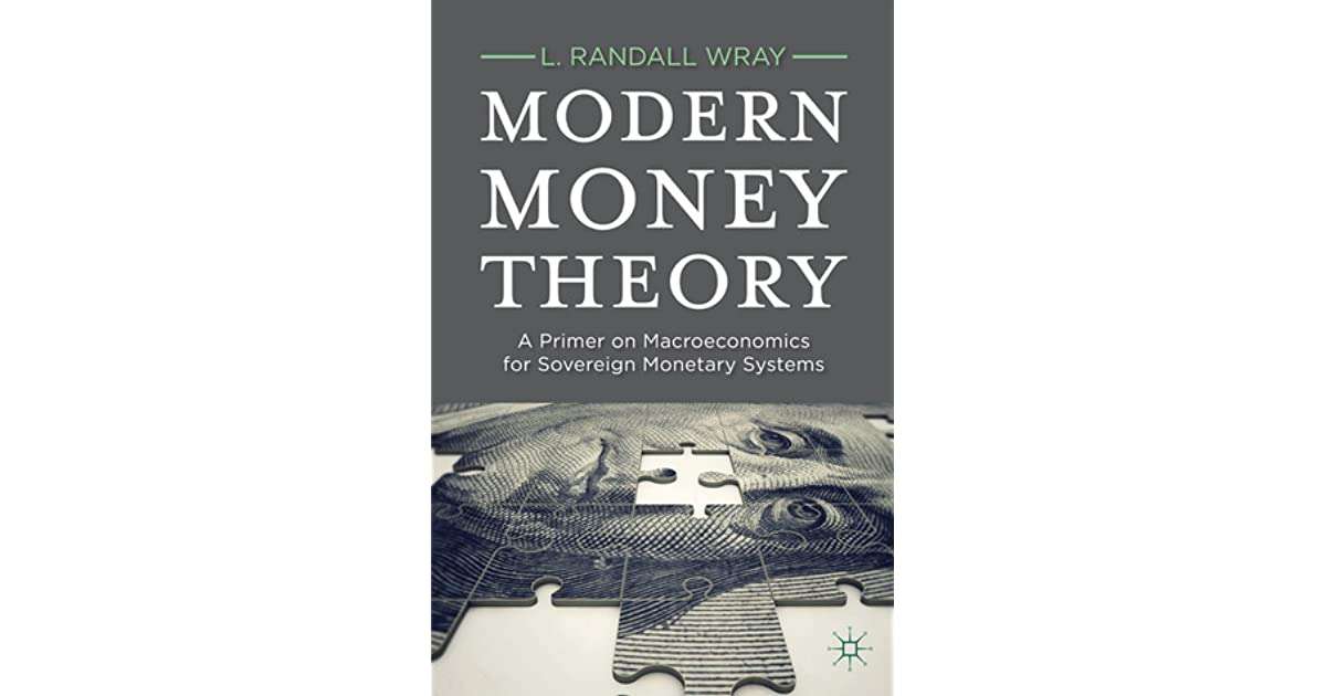 modern money theory a primer on macroeconomics for sovereign monetary systems by l randall
