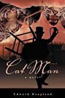 Cat Man (The Arbor House Library of Contemporary Americana)