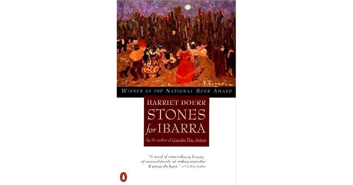 An analysis of stones for ibarra by harriet doerr
