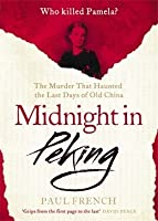 Midnight in Peking: The Murder That Haunted the Last Days of Old China