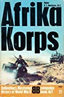 Afrika Korps (Illustrated History of World War II, Campaign Book #1)