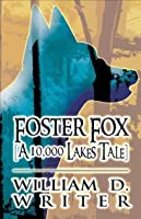 Foster Fox: [A 10,000 Lakes Tale]