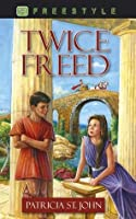 Twice Freed: The Story of Onesimus, a Runaway Slave