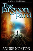 The Jargoon Pard (Witch World Series 2: High Hallack Cycle, #3)
