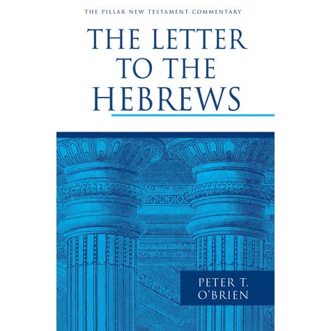 the letter to the hebrews by peter t obrien reviews discussion bookclubs lists