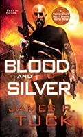 Blood and Silver (Deacon Chalk: Occult Bounty Hunter, #2)
