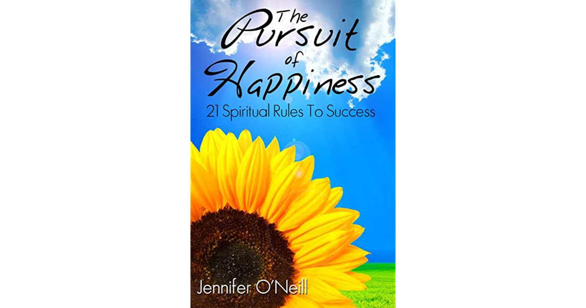 21 Rules Of Success: The Pursuit Of Happiness: 21 Spiritual Rules To Success By