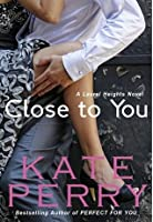 Close to You (Laurel Heights, #2)