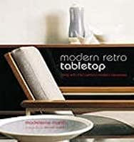 Modern Retro Table Top: Living with Mid-Century Tableware