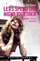 Let's Spend the Night Together: Stanotte stiamo insieme