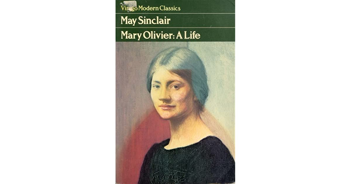 Mary Olivier A Life By May Sinclair Reviews Discussion Bookclubs Lists
