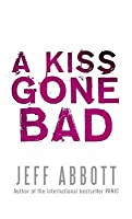 A Kiss Gone Bad (Whit Mosley, #1)