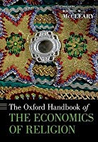 Oxford Handbook of the Economics of Religion