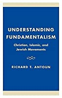 Understanding Fundamentalism: Christian, Islamic, and Jewish Movements