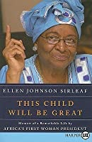 This Child Will Be Great LP: Memoir of a Remarkable Life by Africa's First Woman President