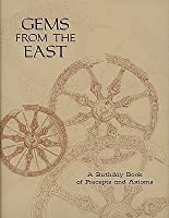 Gems from the East: A Birthday Book of Precepts and Axioms