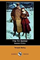 The Tin Soldier (Illustrated Edition) (Dodo Press)