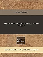 Absalom and Achitophel a Poem. (1681)