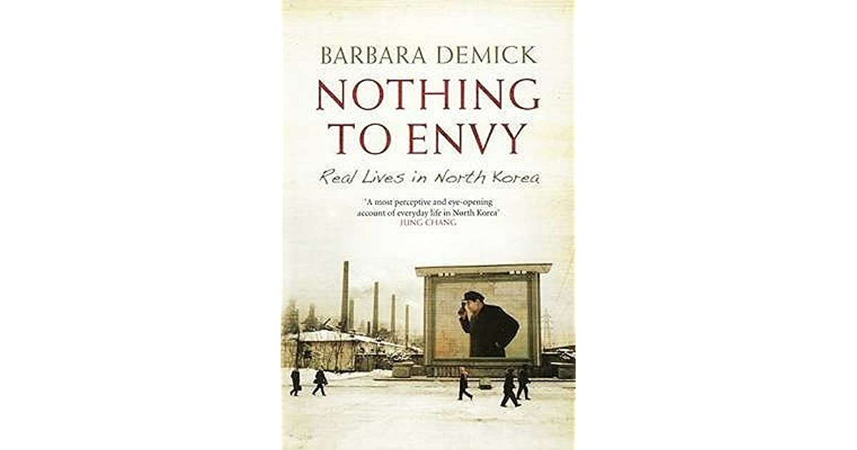 nothing to envy book review Nothing to envy: review of nothing to envy by barbara demick, plus back-story and other interesting facts about the book.