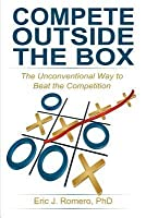 Compete Outside the Box: The Unconventional Way to Beat the Competition