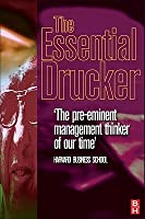 Essential Drucker: Management, the Individual and Society