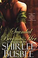 Scandal Becomes Her (Becomes Her, #1)