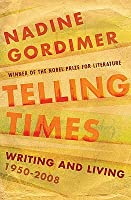 Telling Times: Writing And Living, 1950 2008