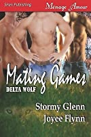 Mating Games (Delta Wolf, #2)