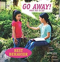 Go Away!: What Not to Say