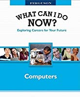 What Can I Do Now? Computers (What Can I Do Now?)