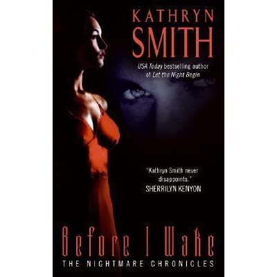 Before I Wake Nightmare Chronicles 1 By Kathryn Smith border=