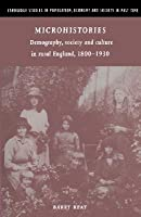 Microhistories: Demography, Society and Culture in Rural England, 1800 1930