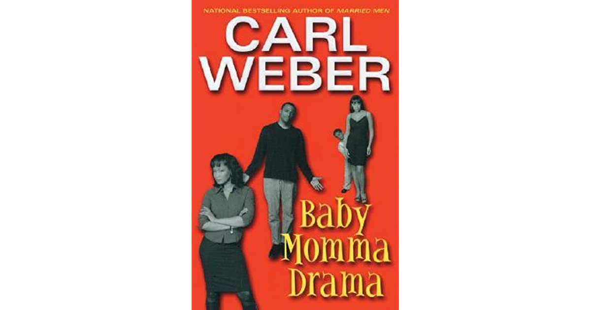 baby momma drama by carl weber reviews discussion bookclubs lists. Black Bedroom Furniture Sets. Home Design Ideas