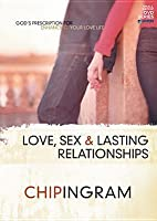 Love, Sex and Lasting Relationships Study Guide: God's Prescription for Enhancing Your Love Life