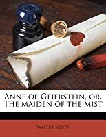Anne of Geierstein, Or, the Maiden of the Mist