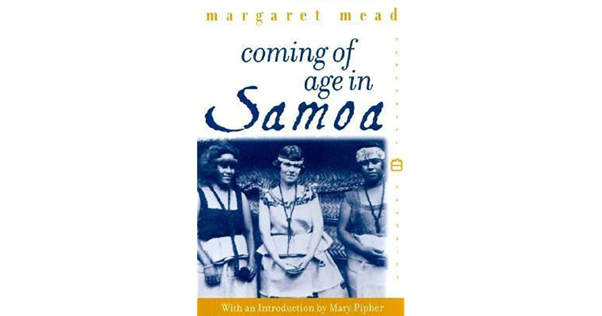 a review of margaret meads coming of age in samoa Coming of age in samoa: a psychological study of primitive youth for western  civilisation (perennial classics) | margaret mead | isbn: 9780688050337.