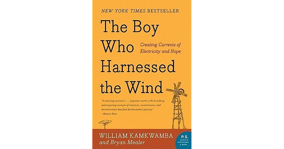 essays on the boy who harnessed the wind William's cousin and close friend he has to drop out of school to work in the field after his father died gets sick during the famine but has to search for ganyu to support his family.