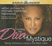 Unveiling the Diva Mystique: Taking Victorious Living to the Next Level
